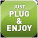 Just Plug & Enjoy